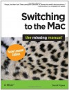 Switching to the Mac: The Missing Manual, Snow Leopard Edition: The Missing Manual - David Pogue