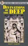 Divinations Of The Deep - Matt Cardin