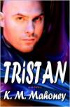 Tristan - K. M. Mahoney