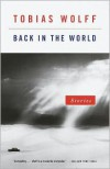 Back in the World: Stories - Tobias Wolff