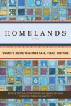 Homelands: Women's Journeys Across Race, Place, and Time - Edwidge Danticat, Patricia Justine Tumang, Jenesha de Rivera, Various Authors