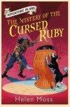 The Mystery of the Cursed Ruby - Helen Moss