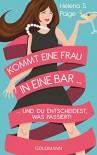 Kommt eine Frau in eine Bar ...: ... und du entscheidest, was passiert: One-Night-Stand oder sexy Flirt? Deine Fantasie, Deine Regeln - Helena S. Paige