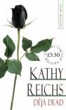 Déjà Dead (Temperance Brennan, #1) - Kathy Reichs