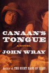 Canaan's Tongue - John Wray