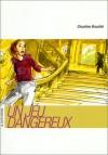 UN Jeu Dangereux (Roman) (French Edition) - Chrystine Brouillet