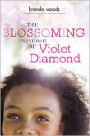 The Blossoming Universe of Violet Diamond - Brenda Woods