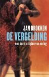 De vergelding: Een dorp in tijden van oorlog - Jan Brokken, Bert Euser