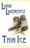 Thin Ice - Liana Laverentz