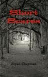 Short Scares - Bryan Chapman