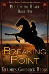 Place In The Heart Book One: Breaking Point - Delores Goodrick Beggs