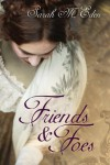 Friends and Foes - Sarah M. Eden