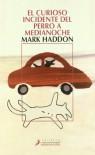 El curioso incidente del perro a medianoche - Mark Haddon, Patricia Antón de Vez