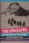 Trespassers on the Roof of the World: The Secret Exploration of Tibet - Peter Hopkirk