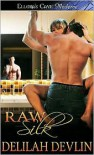Raw Silk - Delilah Devlin