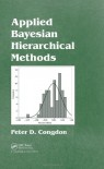 Bayesian Random Effect and Other Hierarchical Models: An Applied Perspective - Peter D. Congdon