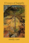 13 ways of happily (Free Verse Editions) - Emily Carr