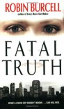 Fatal Truth - Robin Burcell