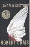 L'angelo Custode  - Robert Crais, Annamaria Raffo