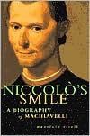 Niccolo's Smile: A Biography of Machiavelli - Maurizio Viroli,  Antony Shugaar (Translator)