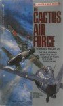 The Cactus Air Force - Thomas G. Miller Jr.