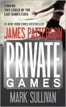 Private Games - James Patterson,  Mark Sullivan
