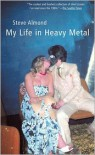 My Life in Heavy Metal: Stories - Steve Almond
