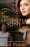 The Gatekeeper's Sons (The Gatekeeper's Saga) - Eva Pohler