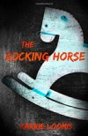 The Rocking Horse - Karrie Loomis