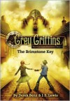 Grey Griffins: The Clockwork Chronicles #1: The Brimstone Key - Derek Benz, J.S. Lewis, Jon S. Lewis