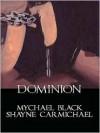 Dominion - Mychael Black, Shayne Carmichael