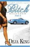 Bitch Reloaded - Deja King