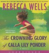 The Crowning Glory of Calla Lily Ponder - Rebecca Wells, Judith Ivey