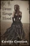 Sweet Savage Blood, a vampire romance - Carolina Courtland