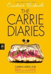 The Carrie Diaries - Carries Leben vor Sex and the City  - Candace Bushnell, Anja Galic, Katarina Ganslandt
