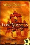 Lost Mission: A Novel - Athol Dickson
