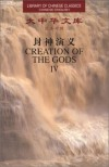 Creation of the Gods (Library of Chinese Classics: Chinese-English: 4 Volumes) - Gu Zhizhong