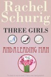 Three Girls and a Leading Man - Rachel Schurig