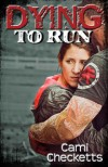 Dying to Run - Cami Checketts