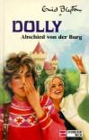 Dolly, Bd.6, Abschied von der Burg - Enid Blyton