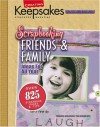 Creating Keepsakes Scrapbooking Friends & Family (Leisure Arts, No. 15930) (Creating Keepsakes: A Treasury of Favorites) - Lisa Bearnson