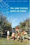 The Year Money Grew on Trees - Aaron Hawkins
