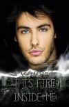 This Fire inside me - Kayla Kandrick