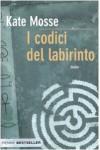 I codici del labirinto - Kate Mosse, Roberta Maresca