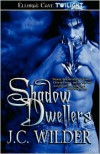 Shadow Dwellers - J.C. Wilder