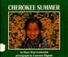 Cherokee Summer - Diane Hoyt-Goldsmith