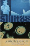 Collected Stories - Alan Sillitoe