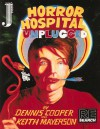 Horror Hospital Unplugged: A Graphic Novel - Dennis Cooper, Keith Mayerson