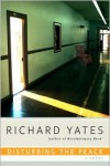 Disturbing the Peace - Richard Yates