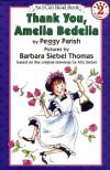 Thank You, Amelia Bedelia (I Can Read Book Level 2) - Peggy Parish